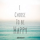 """Choose To Be Happy!"" @ 16"